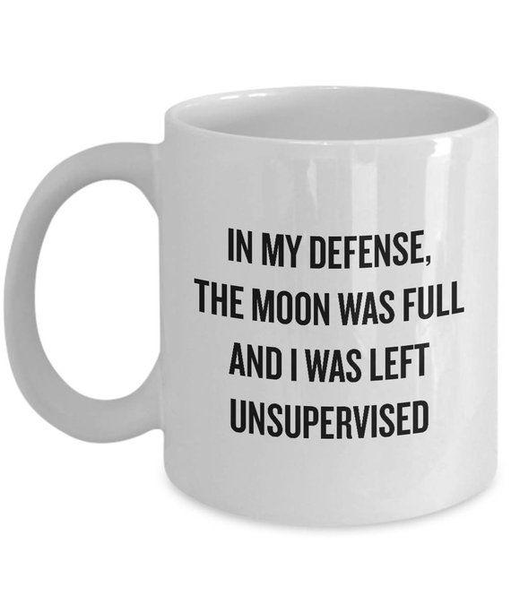Funny Werewolf Quote Mug - Sarcasm Mug - Werewolf Gift - Full Moon - Left Unsupervised - Sarcasm Gift - Funny Werewolf Gift