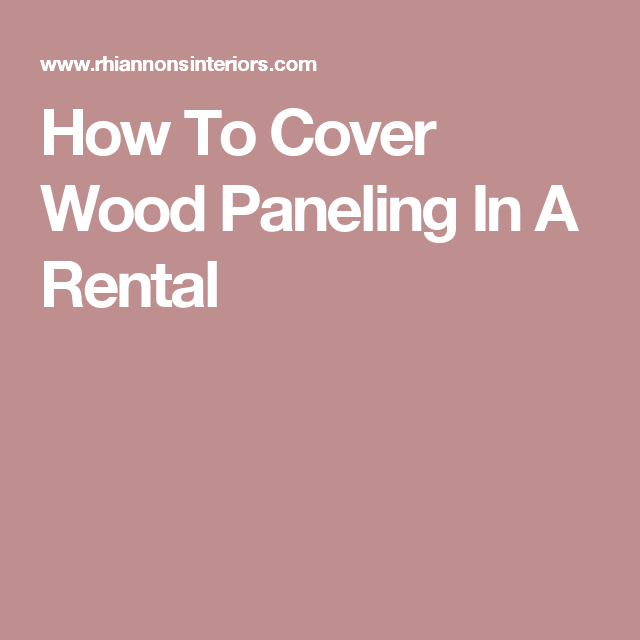 How To Cover Wood Paneling In A Rental | Stuff I Like | Pinterest ...
