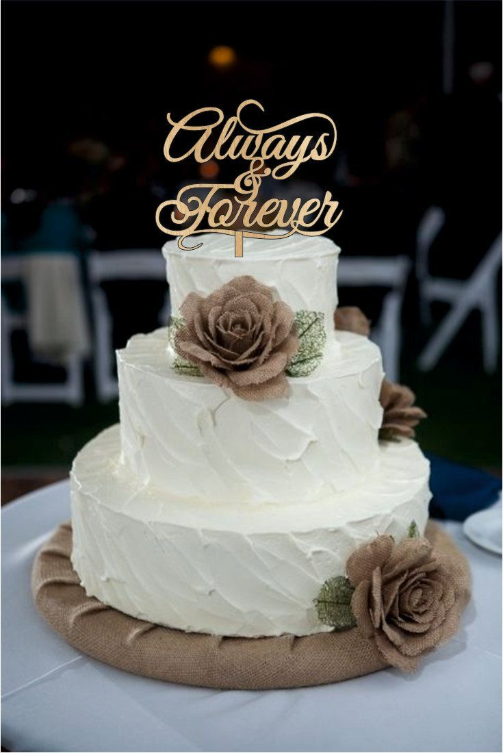 Always And Forever Wedding Cake Toppers Natural Wood Or Acrylic Rustic Monogram Love By