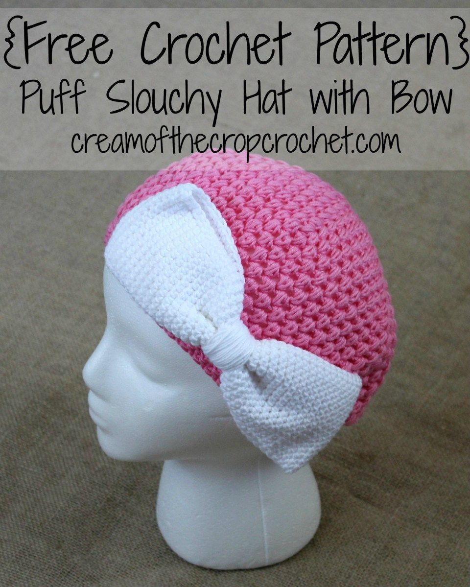 Puff Slouchy Hat with Bow Pattern | crochet ideas | Pinterest
