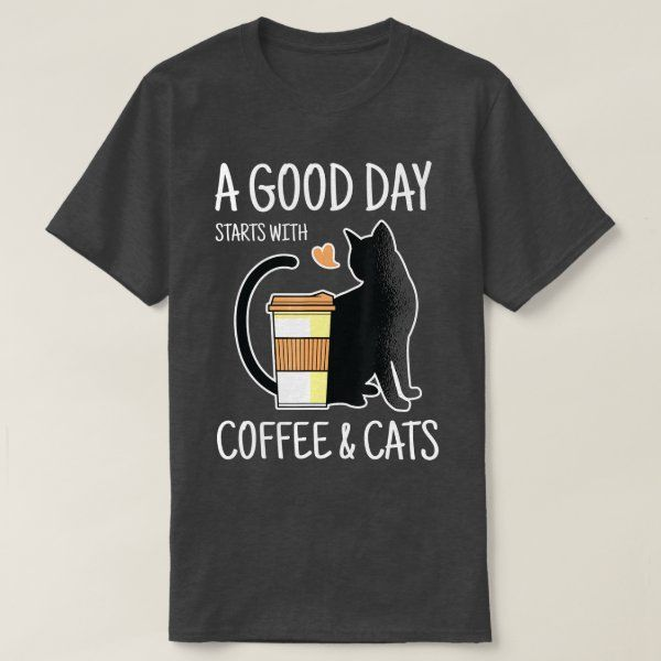 A Good Day Starts With Coffee And Cats Funny Cute