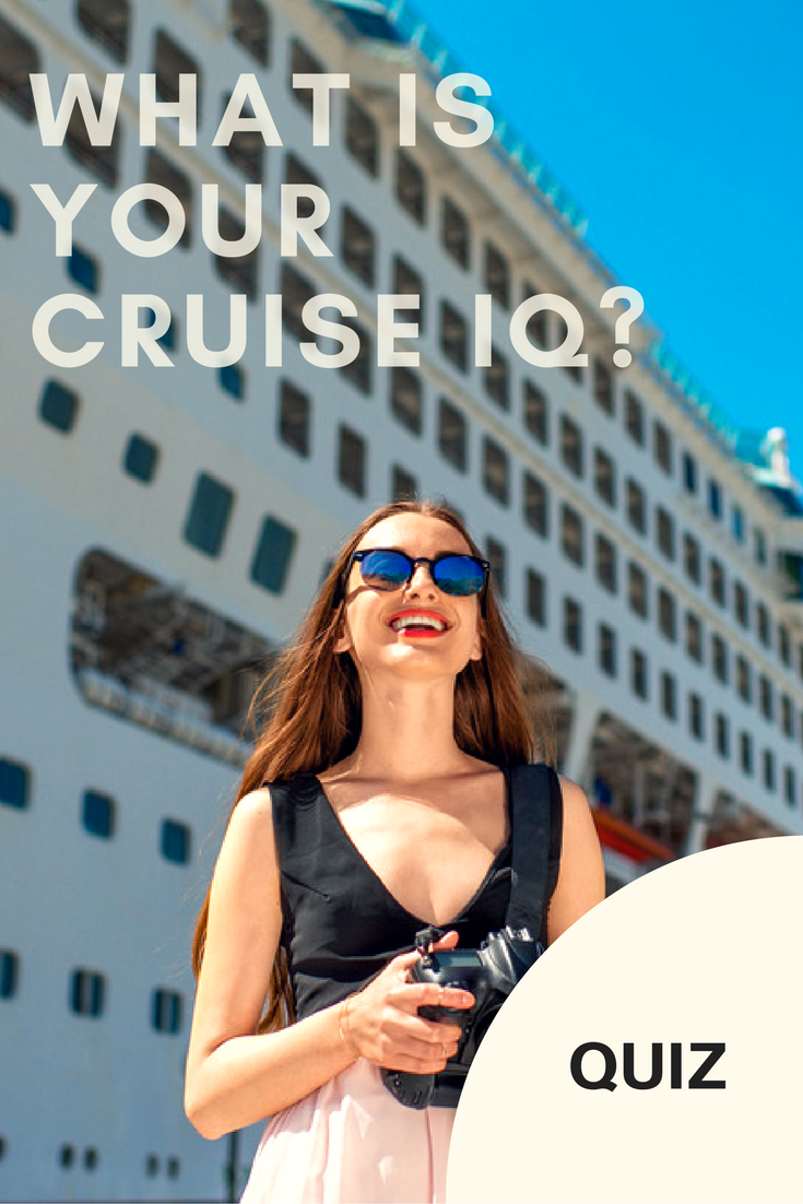 What is your cruise IQ? You think you know everything about the cruise industry? Take the quiz and prove to us that you are a real expert!