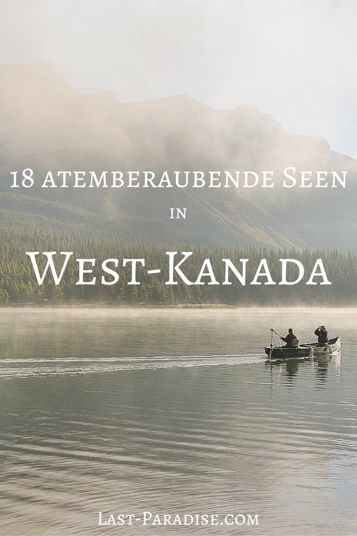 18 atemberaubende Seen in West-Kanada - ein See ist schöner als der nächste. Entdecke diese Natur-Paradiese in Kanada!