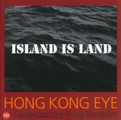 Hong Kong Eye: Contemporary Hong Kong Art Serenella CICLITIRA, CHANG Tsongzung Johnson(張頌仁) | Asia Art Archive