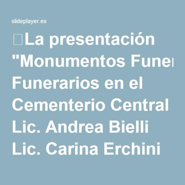 """⚡La presentación """"Monumentos Funerarios en el Cementerio Central Lic. Andrea Bielli Lic. Carina Erchini Fondo Capital - I.M.M. 1997."""""""