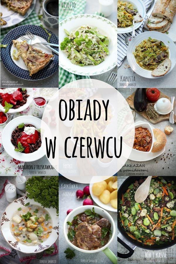 Obiady W Czerwcu W 2019 Przepisy Dorota Smakuje Przepisy Na