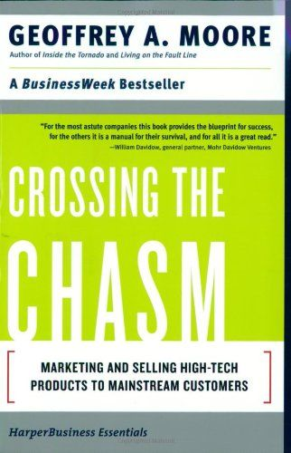Book Crossing The Chasm Marketing And Selling High Tech Products To Mainstream Customers Paperback Jul Books Worth Reading Nonfiction Book Marketing Books