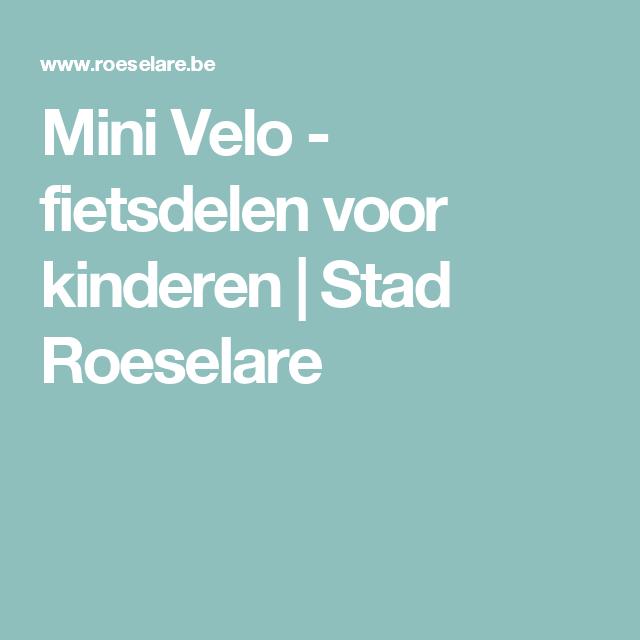 Mini Velo - fietsdelen voor kinderen   Stad Roeselare