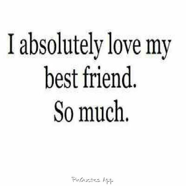 Love Ya Bestie Love My Best Friend Friends Quotes Best Friend Quotes