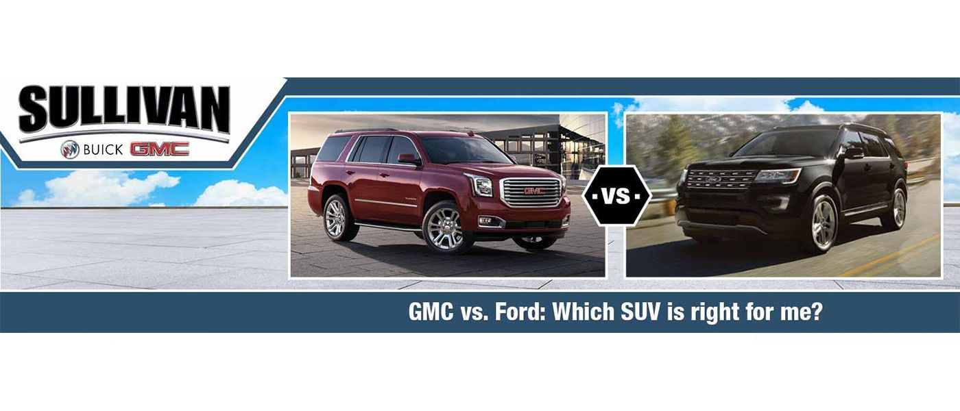 Gmc Or Ford Which Suv Is Right For Me Click Below To Take A