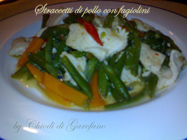 Straccetti di pollo con fagiolini http://blog.giallozafferano.it/chiodidigarofano/straccetti-pollo-fagiolini
