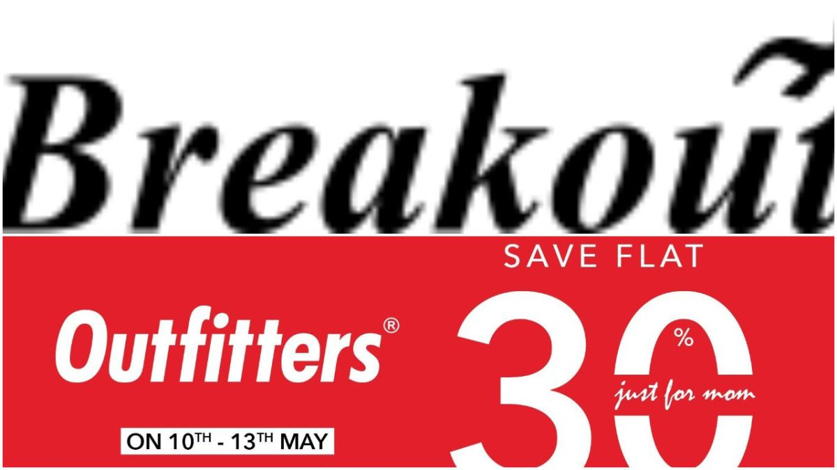 Enjoy Little More This Summer With Breakout And Outfitters Sale