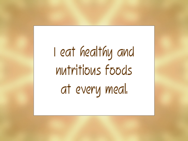 """Daily Affirmation for June 3, 2014 -  #affirmation  #inspiration - """"I eat healthy and nutritious foods at every meal."""""""