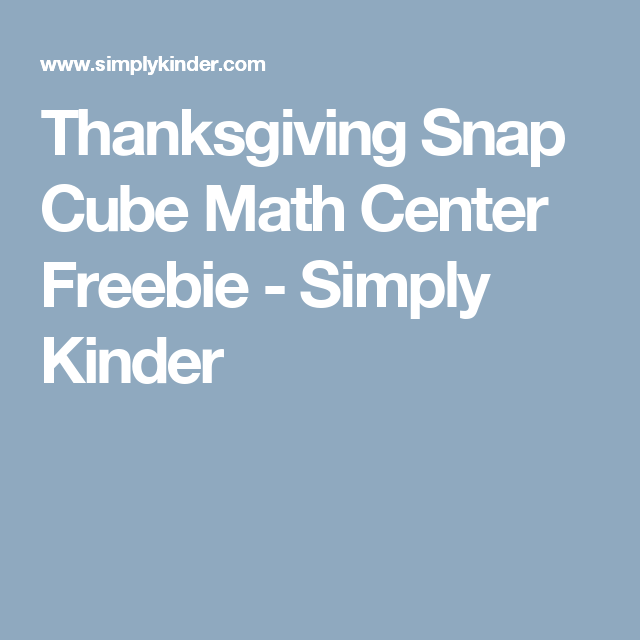Thanksgiving Snap Cube Math Center Freebie | Thanksgiving