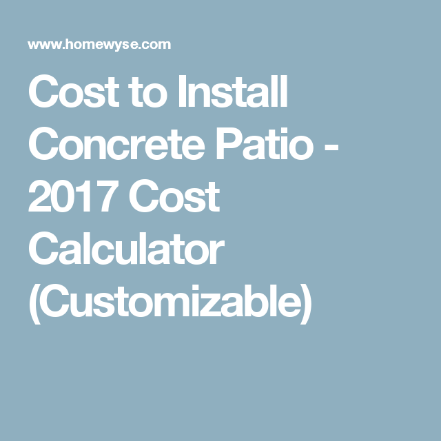 Cost To Install Concrete Patio   2017 Cost Calculator (Customizable)