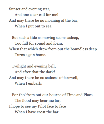 Tennyson S Poem Crossing The Bar Written In 1889 Just Three Years Before He Died