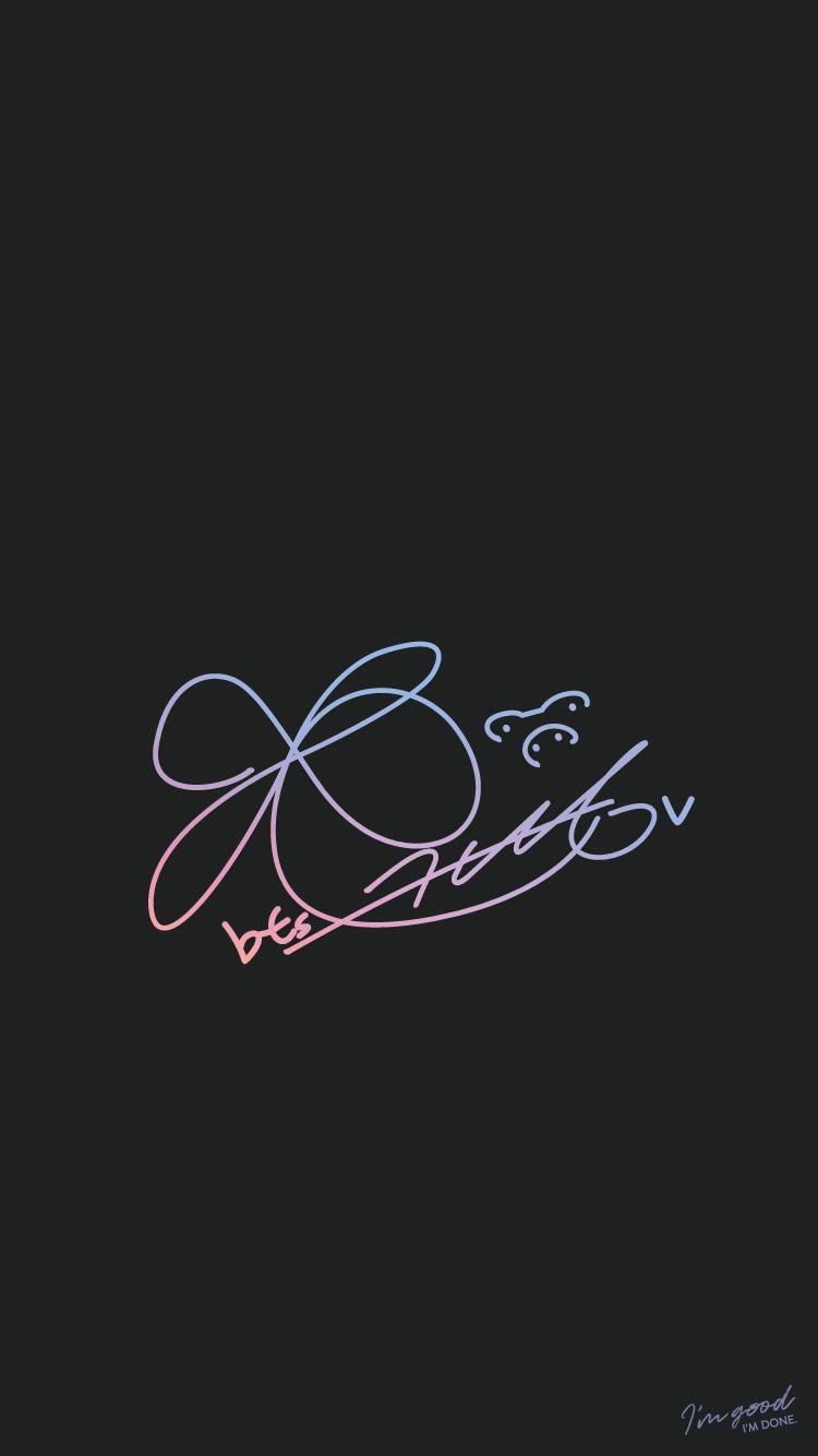 I M Good I M Done Bts Signatures Tear Themed It S Only Fitting Colores En La Publicidad Fondos Para Teclado Kim Taehyung Fondo De Pantalla