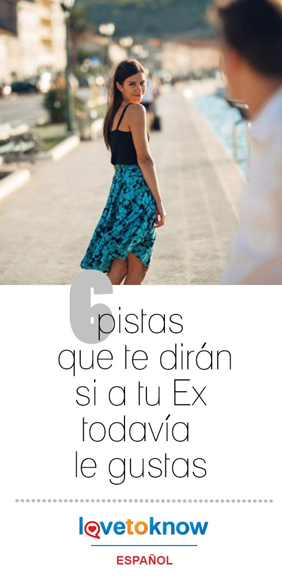 6 Pistas Que Te Dirán Si A Tu Ex Todavía Le Gustas Lovetoknow Ex Novio Enamorada De Mi Ex Recuperar A Mi Ex