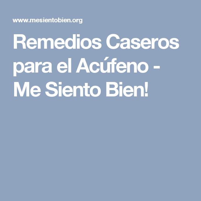 Remedios Caseros para el Acúfeno - Me Siento Bien!