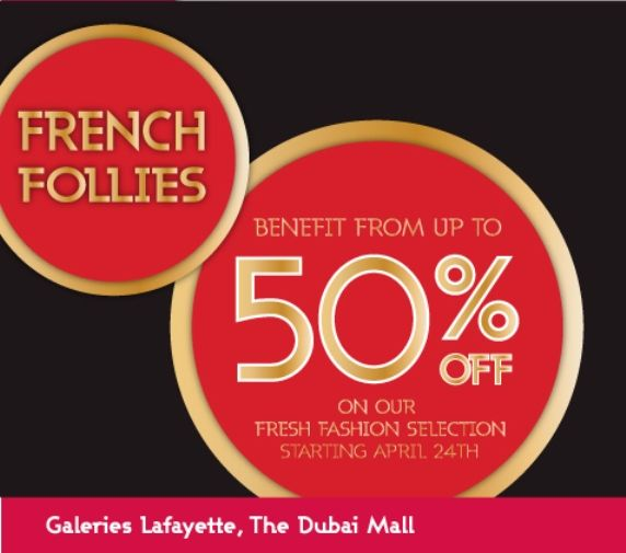 French Follies At Galeries Lafayette Enjoy Up To 50 Off On Fresh Fashion Selection Starting April 24th Till May 8th Galeries Lafayette Mall Stores Dubai Mall