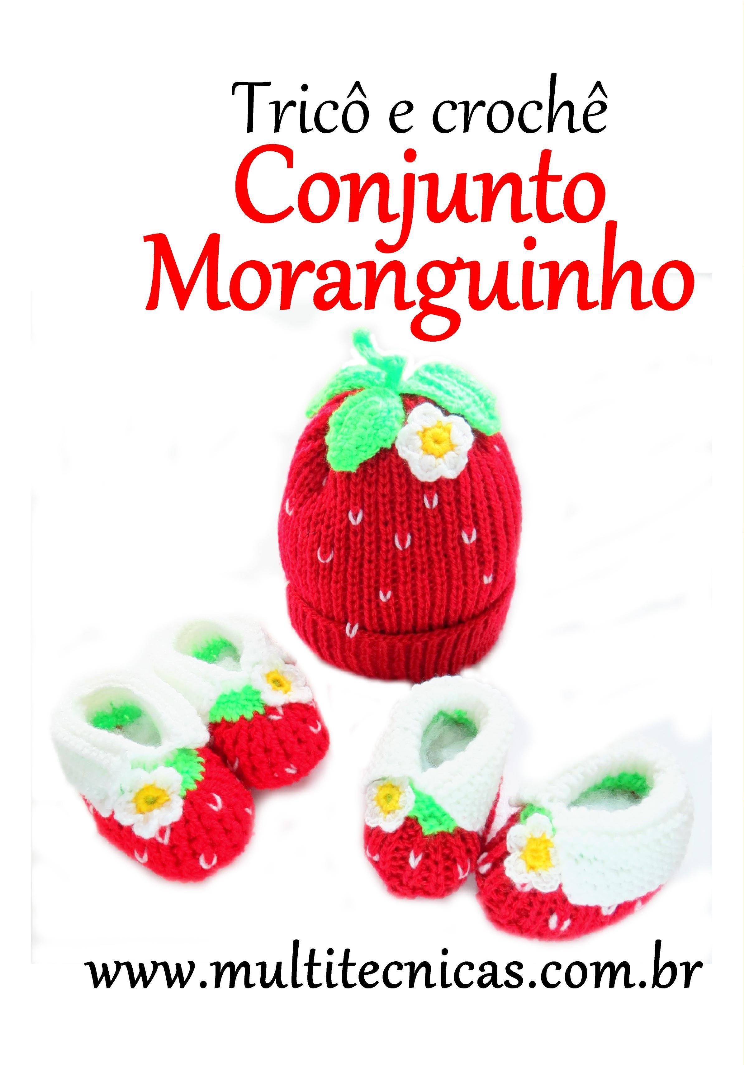 Conjunto de tricô e crochê moranguinho.  Receita gratuita no site www.multitecnicas.com.br.