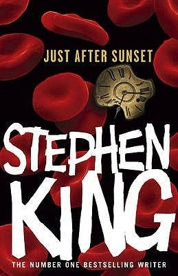 Just After Sunset By Stephen King Stephen King Stephen King