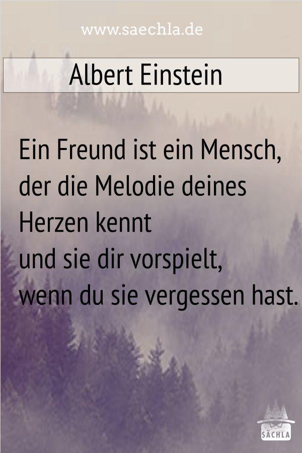 Ein Freund ist ein Mensch, der die Melodie deines Herzen kennt und sie dir vorspielt, wenn du sie vergessen hast. Albert Einstein #schwäbisch #schwaben #ländle #lustig #humor #dialekt #zitat #spruch #einstein