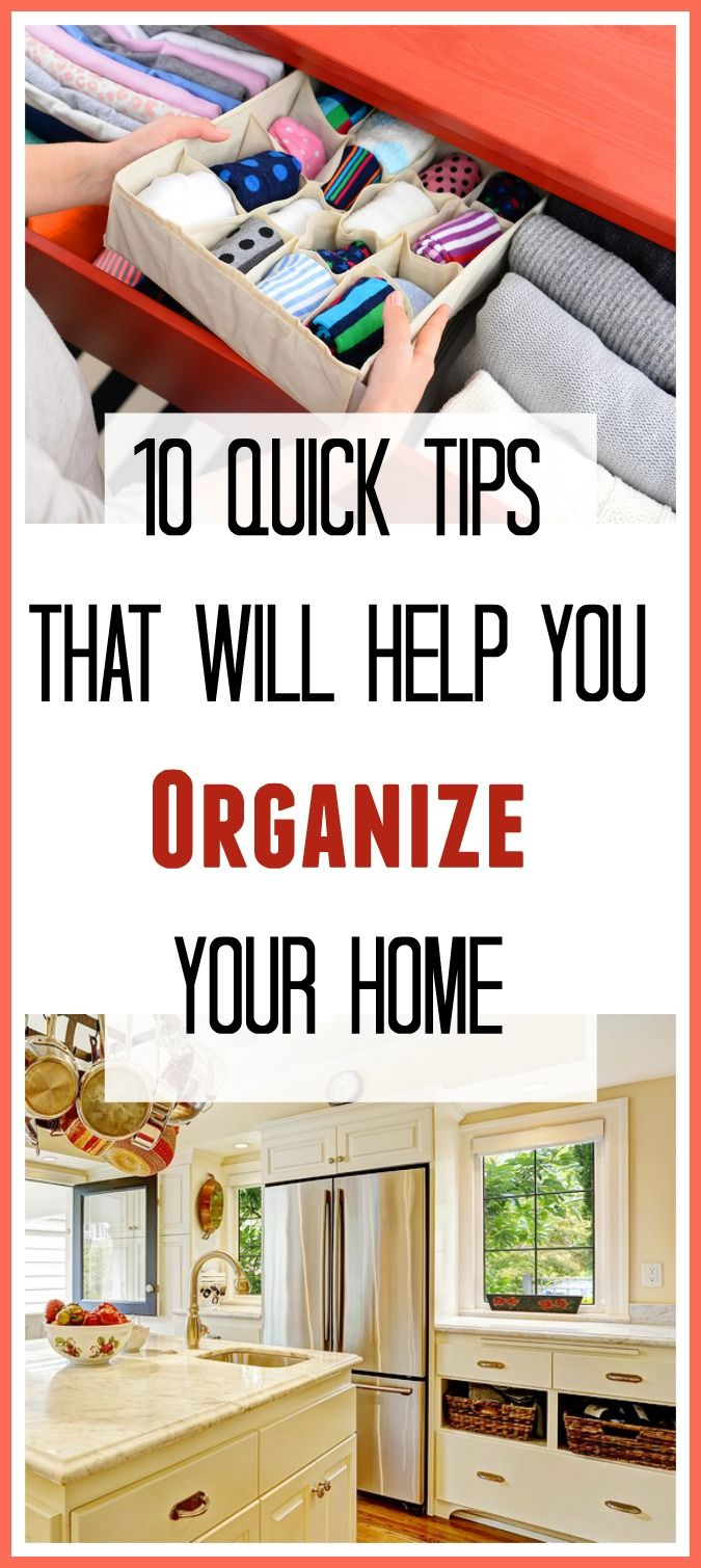 10 Quick Tips That Will Help You Organize Your Home Throwing Out And Reorganizing Old Items Can Make E For New Things It Makes