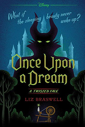 Once Upon A Dream A Twisted Tale By Liz Braswell Https Www