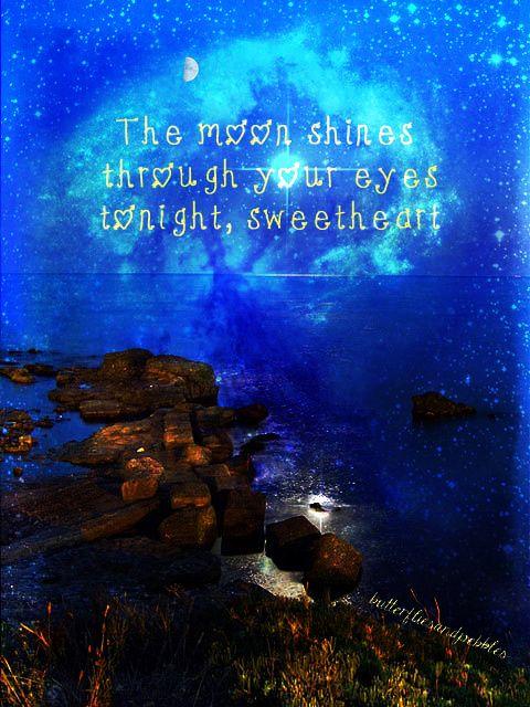 The moon shines through your eyes tonight, sweetheart <3 (Original Photo - Moyen Brenn)