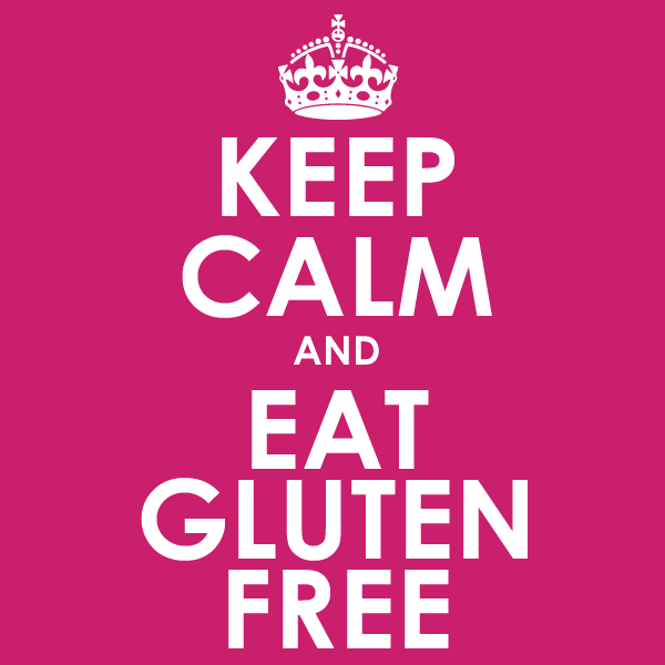 Keep Calm And Eat Gluten Free Png 600 600 Pixels Gluten Free Quotes Gluten Free Kitchen Gluten Free Living