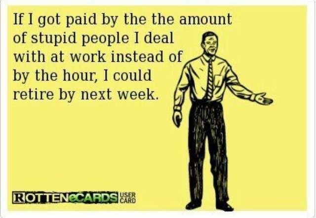 Lazy Coworkers Quotes Stupid coworkers | Quotes | Funny