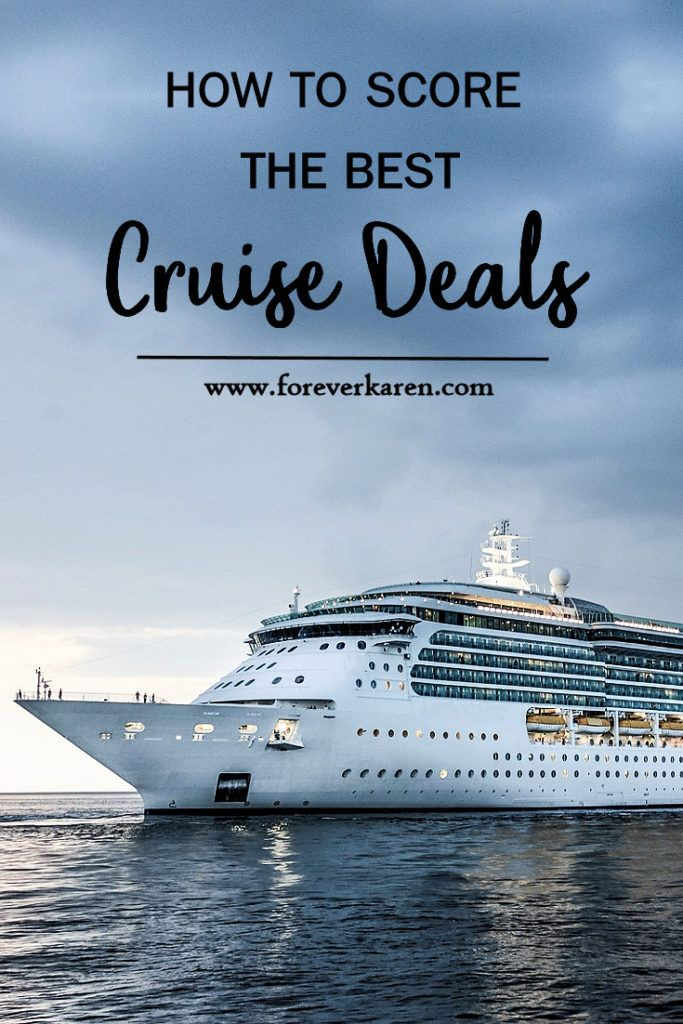 Best Cruise Deals >> How To Score The Best Cruise Deals Forever Karen Blog