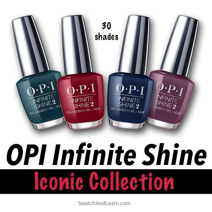 Opi Infinite Shine You Can Count On It Thirty Classic Shades Will Be Released In The Opi Infinite Shine Iconic Collection On September 1st Learn More On Swa Infinite Shine Opi Infinite Shine Shine