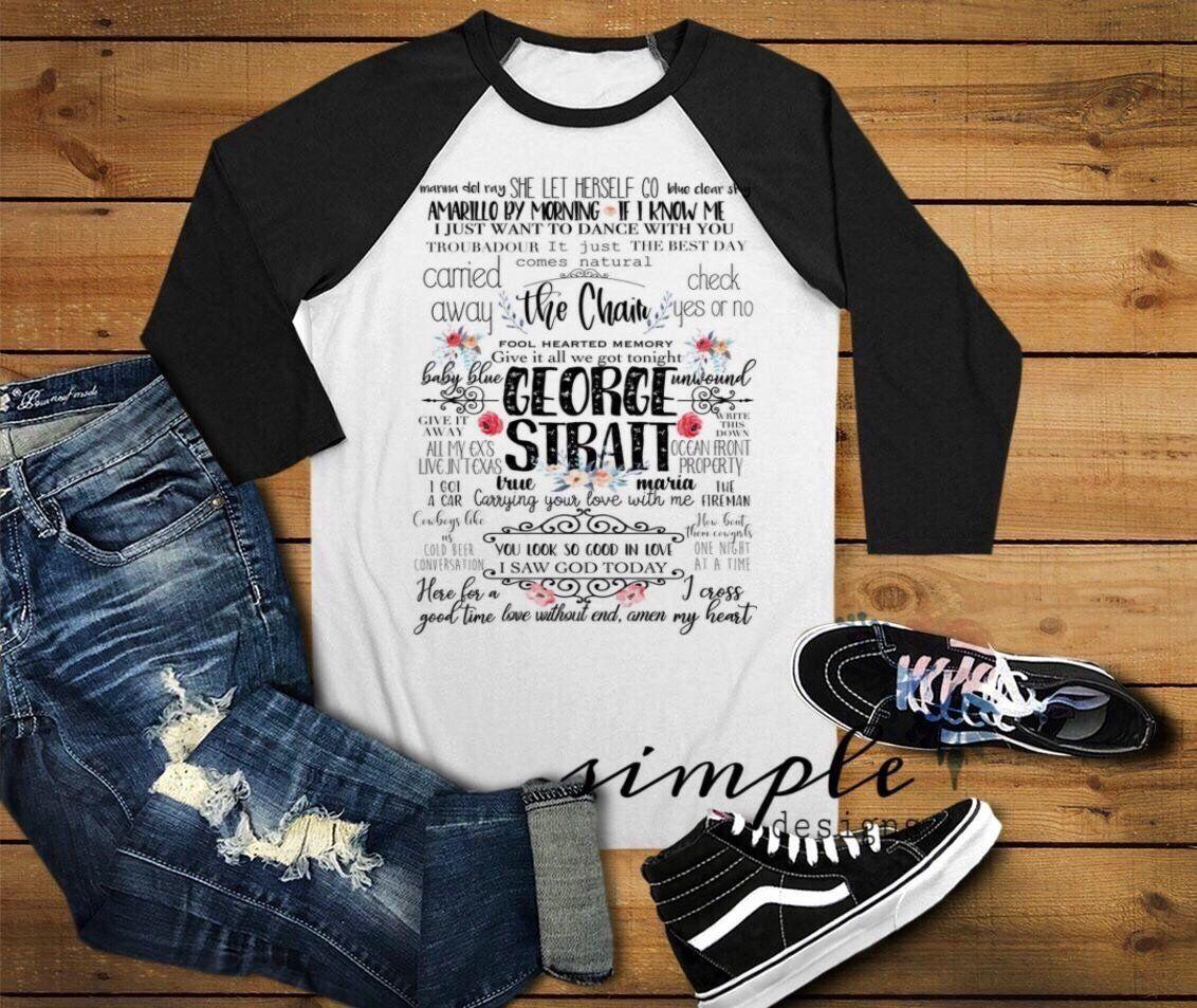 George Strait Lyrics T Shirt Raglan Country Music Lyrics You Are