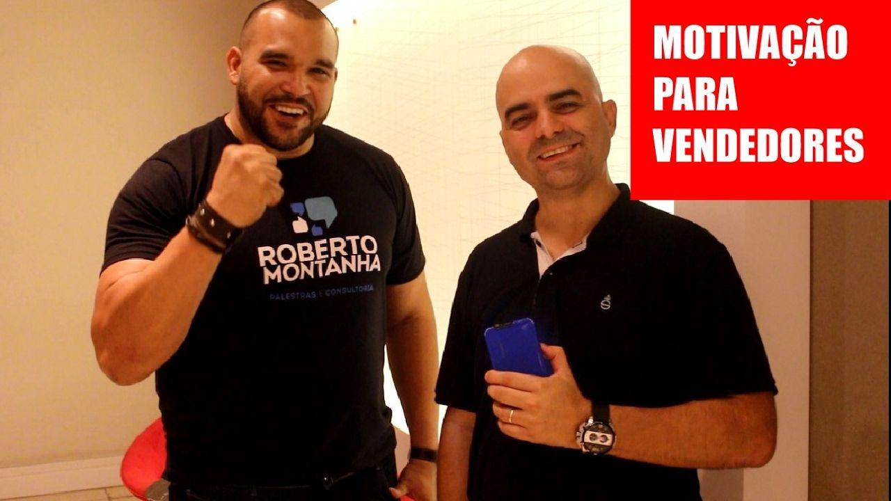 Roberto Montanha dá dicas para Vendedores se motivarem.  Veja o site do evento  http://venderemotivar.com.br  Leandro Branquinho e Montanha estarão no 1º Encontro de Vendas e Motivação do Agreste - Será em Pernambuco - PE