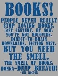 Books. I couldn't have said it better myself!