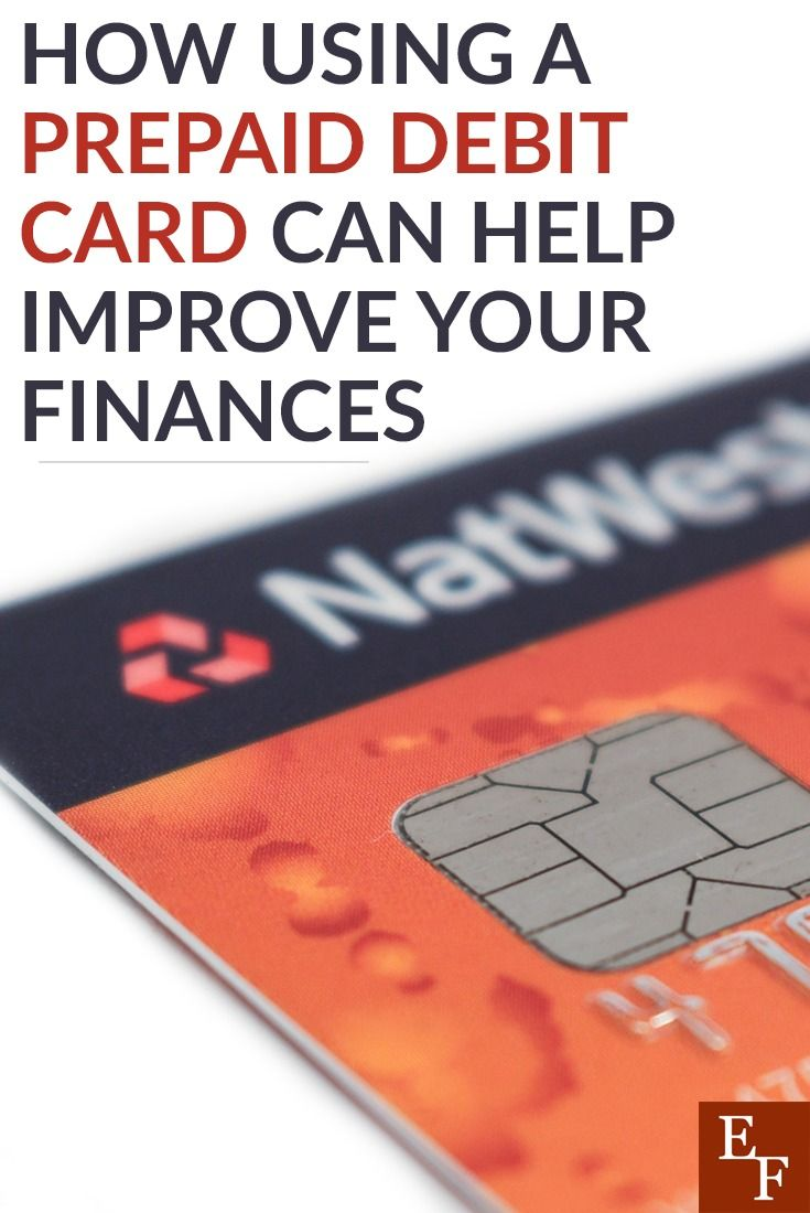 How using a prepaid debit card can help improve your
