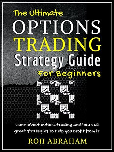 The Ultimate Options Trading Strategy Guide For Beginners The