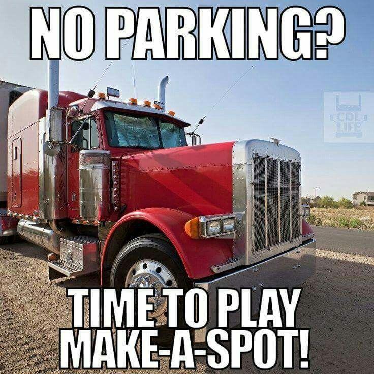 cb3b28e2acb10b1b450f0e5f856497e1 no parking? time to play make a spot! trucker fruck family