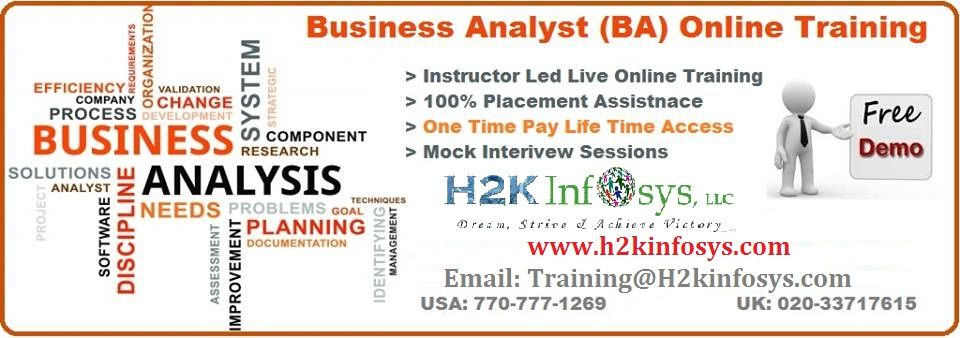 h2kinfosys com is offering Business Analyst Online Training and