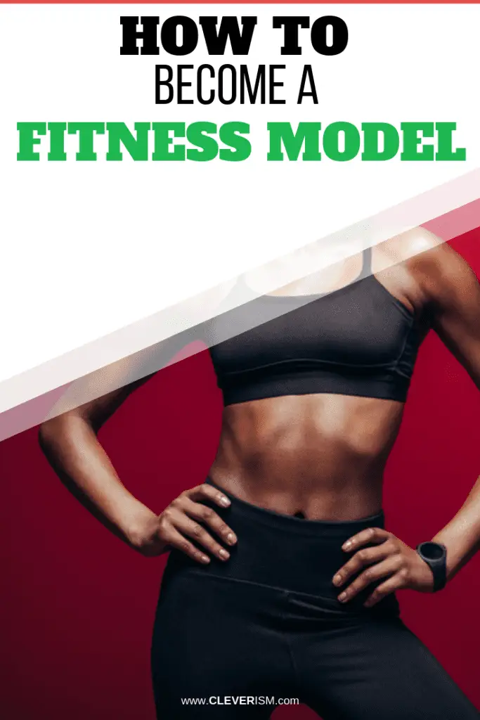 How To Become A Fitness Model In 2020 Become A Fitness Model Fitness Model Fitness Models Female