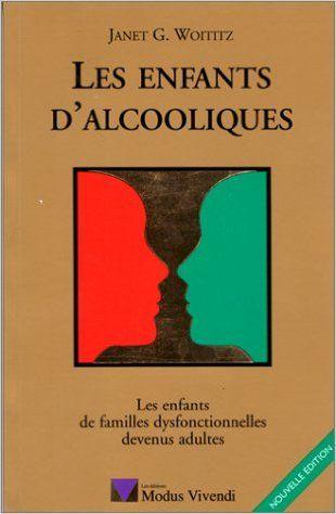 Enfants d'alcoolique..: Amazon.ca: JEAN GUIMOND, JANET G. WOITITZ: Livres en français