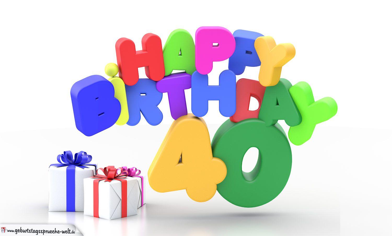 Happy Birthday 40 Geburtstag   Geburtstagssprüche Welt
