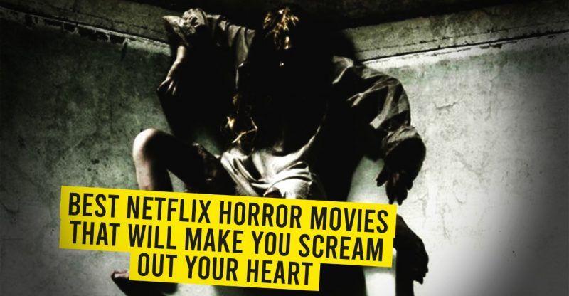 Best netflix horror movies that will make you scream