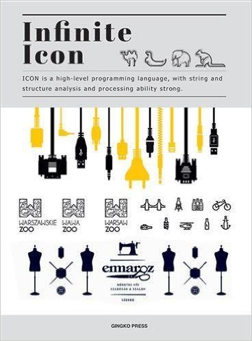 Infinite icon : a universally understood pictorial language that tells a story succinctly and with style Berkeley : Gingko Press,