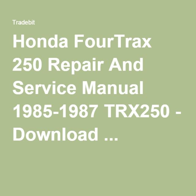 Fourtrax 250 Repair And Service Manual 1985 1987 Trx250 Download Manuals Technical Repair Manual Repair Manuals