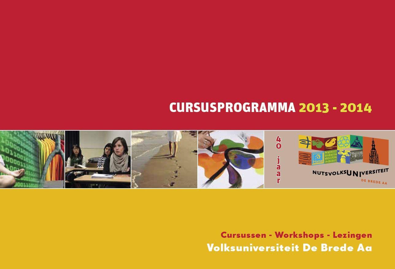 Download ons nieuwe cursusprogramma 2013-2014 of bekijk het aanbod op de website.