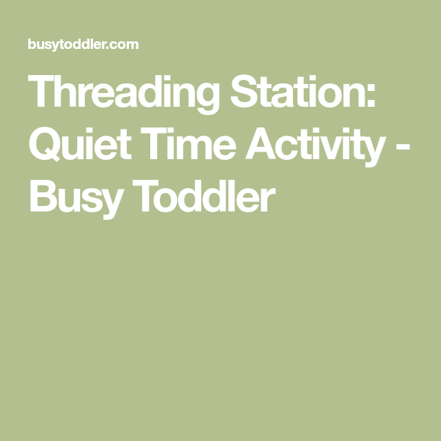 Threading Station: Quiet Time Activity - Busy Toddler ...