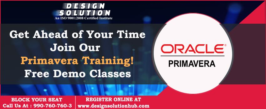 Get Ahead Of Your Time Join Design Solution Primavera Training